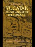 Yucatan Before and After the Conquest