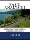 Basic Analysis I: Introduction to Real Analysis, Volume I