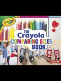 The Crayola (R) Comparing Sizes Book