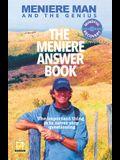 Meniere Man. The Meniere Answer Book: 625 Meniere Questions Answered