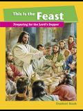 This Is the Feast Student Book