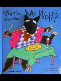 What's the Time, MR Wolf? [With Finger Puppet]