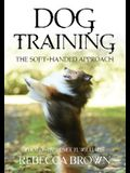 Dog Training: The Soft-Handed Approach
