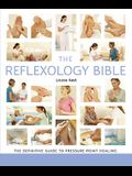 The Reflexology Bible: The Definitive Guide to Pressure Point Healing