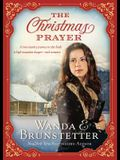 The Christmas Prayer: A Cross-Country Journey in 1850 Leads to High Mountain Danger--And Romance.