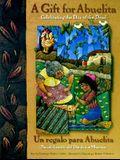 Gift for Abuelita / Un Regalo Para Abuelita: Celebrating the Day of the Dead/En Celebracion del Dia de Los Muertos
