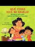 Qué Cosas Dice Mi Abuela (the Things My Grandmother Says): (spanish Language Edition of the Things My Grandmother Says)