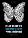 Butterfly Coloring Book For Seniors: Black Background