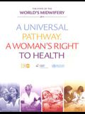 State of the World's Midwifery 2014: A Universal Pathway - A Woman's Right to Health