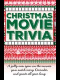 Christmas Movie Trivia: A Jolly New Spin on the Movies You Watch Every December and Quote All Year Long