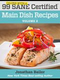 99 Calorie Myth and SANE Certified Main Dish Recipes Volume 2: Lose Weight, Increase Energy, Improve Your Mood, Fix Digestion, and Sleep Soundly With