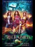 Magic Reclaimed: An Urban Fantasy Action Adventure