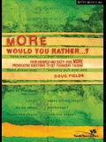 More Would You Rather?: Four Hundred and Sixty-Five More Provocative Questions to Get Teenagers Talking