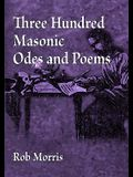 Three Hundred Masonic Odes and Poems