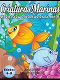 Criaturas Marinas Libro Para Colorear Para Niños Edades 4-8: ¡Un libro mágico para colorear basado en el océano! (Libro para colorear de niños y niñas