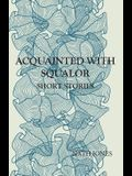Acquainted with Squalor: Short Stories