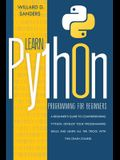 Learn Python Programming for Beginners: a beginner's guide comprehending python. Develop your programming skills and learn all the tricks with this cr