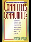 Turning Committees Into Communities: A Surprisingly Effective Means for Preventing Worker Burnout, While Boosting Morale at the Same Time