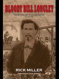Bloody Bill Longley: The Mythology of a Gunfighter