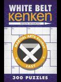 White Belt KenKen® (Martial Arts Puzzles Series)