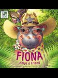 Fiona Helps a Friend