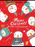 Merry Christmas Adult Coloring Book: New and Expanded Edition, 100 Unique Designs, Ornaments, Christmas Trees, Wreaths, and More