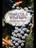 Temecula Wineries: The Ultimate Temecula Winery and Temecula Wine Tasting Guidebook: Ultimate Guide to Temecula Wine Country