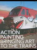 Action Painting: Bringing Art to the Trains