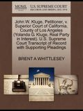 John W. Kluge, Petitioner, V. Superior Court of California, County of Los Angeles (Yolanda G. Kluge, Real Party in Interest). U.S. Supreme Court Trans