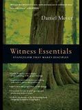 Witness Essentials: Evangelism That Makes Disciples