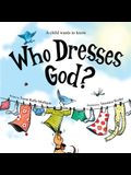 Who Dresses God?