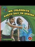 We Celebrate Earth Day in Spring