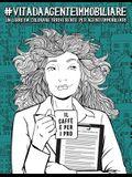 Vita da Agente immobiliare: Un libro da colorare irriverente per agenti immobiliari