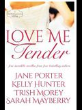 Love Me Tender: A Montana Born Brides Anthology