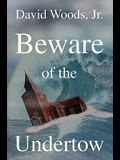Beware of the Undertow