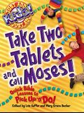 Take Two Tablets and Call Moses (Pick Up 'N' Do)