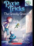 The Greedy Gremlin: A Branches Book (Pixie Tricks #2), Volume 2