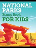 National Park Stamps Book For Kids: Outdoor Adventure Travel Journal - Passport Stamps Log - Activity Book