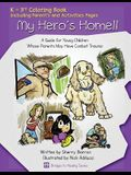 My Hero's Home!!: A Guide for Young Children Whose Parents May Have Combat Trauma