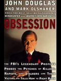 Obsession: The FBI's Legendary Profiler Probes the Psyches of Killers, Rapists, Stalkers and Their Victims and Tells How to Fight