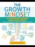 The Growth Mindset Classroom-Ready Resource Book: A Teacher's Toolkit for Encouraging Grit and Resilience in All Students