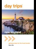 Day Trips(r) New England: Getaway Ideas for the Local Traveler