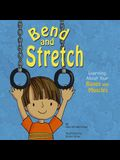 Bend and Stretch: Learning about Your Bones and Muscles