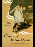 The Autumn of Italian Opera: From Verismo to Modernism, 1890-1915