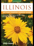 Illinois Getting Started Garden Guide: Grow the Best Flowers, Shrubs, Trees, Vines & Groundcovers