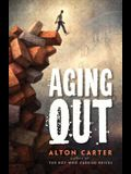 Aging Out -- A True Story