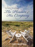 God Invites You to Enjoy the Pleasure of His Company