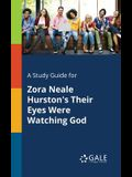 A Study Guide for Zora Neale Hurston's Their Eyes Were Watching God