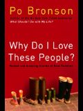 Why Do I Love These People?: Honest and Amazing Stories of Real Families