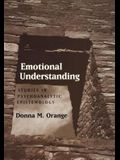 Emotional Understanding: Studies in Psychoanalytic Epistemology
